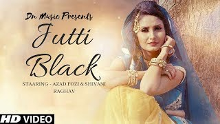 JUTTI BLACK | Shivani Raghav, Ajay Maan | Sannu Doi | New Haryanvi Songs Haryanavi 2019 | Dj Song
