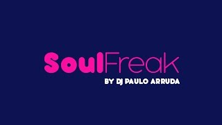 DJ Paulo Arruda - SoulFreak Session