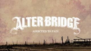 Alter Bridge - Addicted To Pain - Visualizer