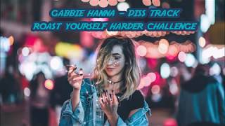 gabbie hanna -  roast yourself harder challenge - lyrics