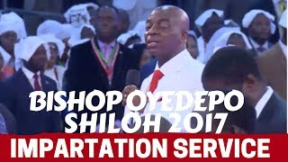 Bishop Oyedepo Shiloh 2017I IMPARTATION|Anointing|Mantle Service