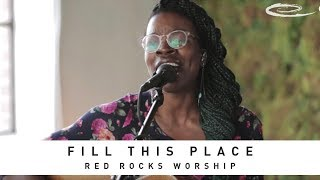 RED ROCKS WORSHIP - Fill This Place: Song Session