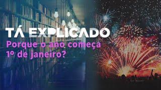 Por que o ano começa em 1º de janeiro e qual o motivo da celebração? | Tá Explicado