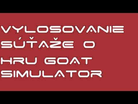 VYLOSOVANIE Súťaže o hru Goat Simulator !!!! - Gratulujem Výherca