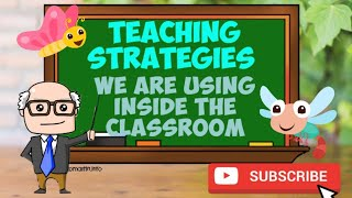 Teaching Strategies We Are Using Inside The Classroom