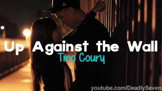 Up Against the Wall - Tino Coury [Lyrics + DL]
