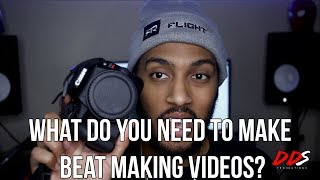 What Do You Need To Start Making Beat Making Videos
