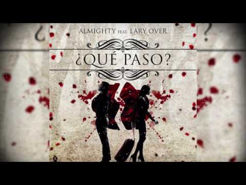 ¿Que Paso? - Almighty Ft Lary Over