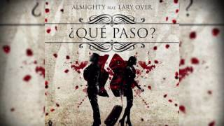 Almighty Ft Lary Over - Que Paso (Official Audio)