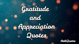 Gratitude And Appreciation Quotes