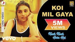 Koi Mil Gaya Lyric Video - Kuch Kuch Hota Hai|Shah Rukh