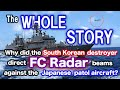 【動画】The whole story of S Korean destroyer directing FC radar beams against the Japanese patrol aircraft