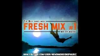 FreSh Mix #1 | The Best Dance Music | July 2013 | Tracklist | Mix By MaXiu