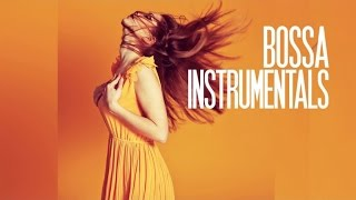 Bossa Instrumentals - 4 Hours Jazz Latin Music, Relaxing non stop . HQ