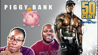 50 Cent - Piggy Bank | Reaction