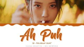 IU - 'Ah Puh' Lyrics Color Coded (Han/Rom/Eng)