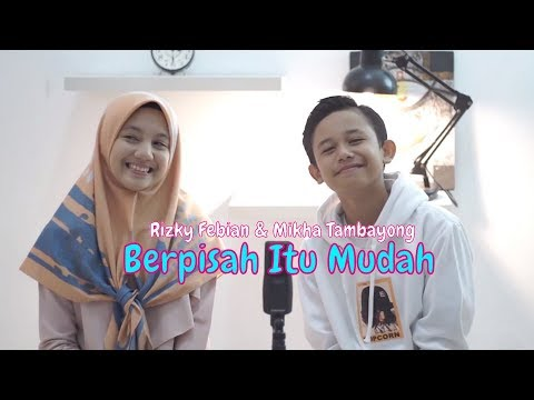 Berpisah Itu Mudah - Rizky Febian & Mikha Tambayong (Cover By Navis & Dhifa)