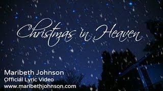 Christmas in Heaven - Official Lyric Video for Maribeth Johnson