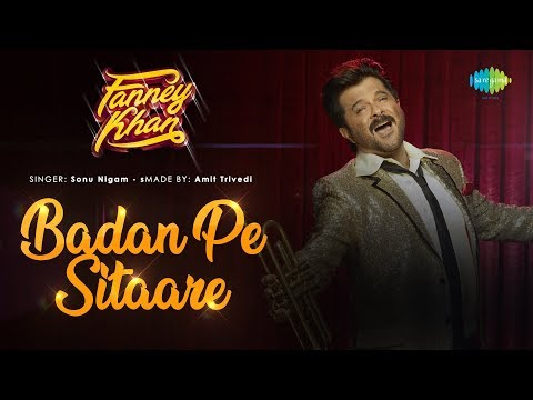 Download Badan Pe Sitaare | Fanney Khan | Anil Kapoor | Sonu Nigam | Aishwarya Rai | Amit Trivedi | Rajkumar HD Mp4 3GP Video and MP3