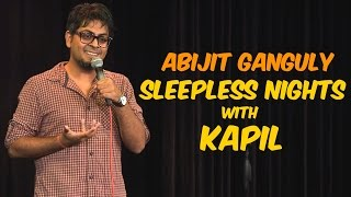 Sleepless Nights with Kapil | Stand-up Comedy by Abijit Ganguly
