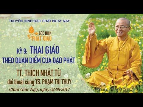 Góc nhìn Phật giáo kỳ 09 - Thai giáo theo quan điểm đạo Phật
