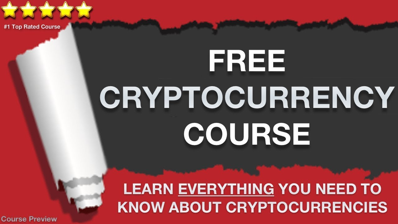 Free Cryptocurrency Course (Learn Everything You Need to Know About Cryptocurrencies)