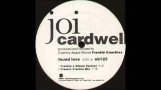 Joi Cardwell   Found Love Frankie Knuckles Radio Version