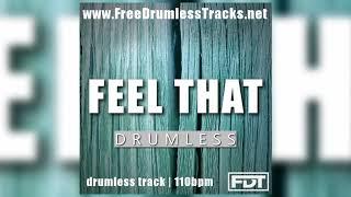 FDT Feel That - Drumless (www.FreeDrumlessTracks.net)