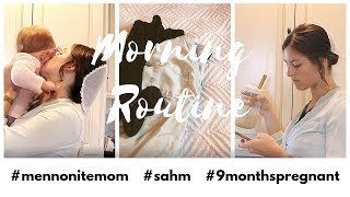 Morning Routine of a Mennonite Mom 2019 | Pregnant Mom with Toddler