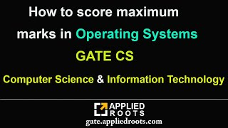 How to score maximum marks in Operating Systems   GATE CS  Computer Science & Information Technology