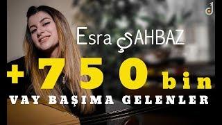 Esra ŞAHBAZ  - Vay Başıma Gelenler   ( 2017 )