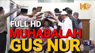 MUBAHALAH GUS NUR FULL