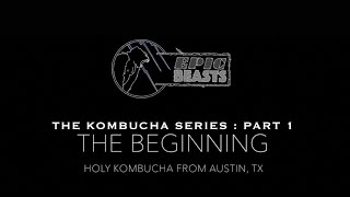 The Kombucha Series : Part 1 - The Beginning... Holy Kombucha Review @EpicBeasts