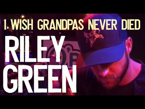 Riley Green - I Wish Grandpas Never Died