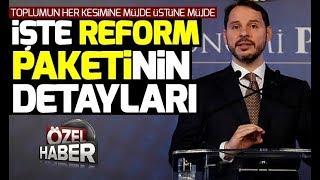 SON DAKİKA! İşte Ekonomi Reform Paketinin Detayları!