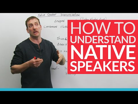 How to Understand Native Speakers