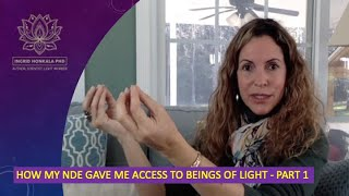 How my NDE gave me access to Beings of Light (Part 1)