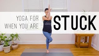15 Min Yoga For When You Are Stuck  |  Yoga With Adriene