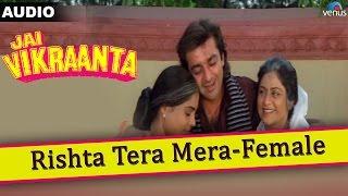 Jai Vikraanta : Rishta Tera Mera- Female Full   - YouTube