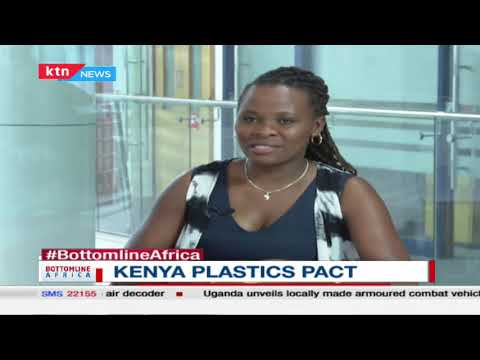 Bottomline Africa: Kenya plastics pact (part 2)