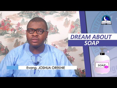 DREAM ABOUT SOAP -  Biblical And Spiritual Meaning Of Bathing