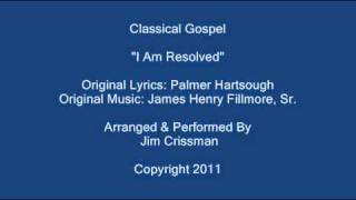 Classical Gospel - I Am Resolved