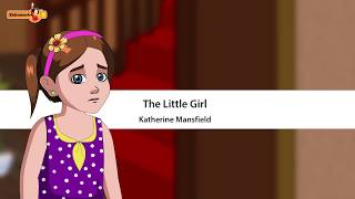 The Little Girl - by Katherine Mansfield - Class 9 - English Beehive - Animated Video