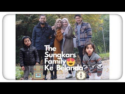 The SUNGKARS FAMILY Akhirnya Kumpul di BELANDAA !!!masyaaAllah