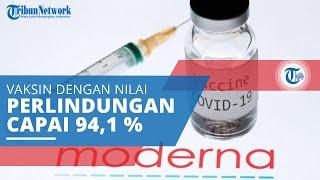 Mengenal Moderna, Vaksin Covid-19 dengan Nilai Efikasi atau Perlindungan Sebesar 94,1 persen