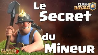 Le Secret du Mineur de Clash Royale / Clash of Clans