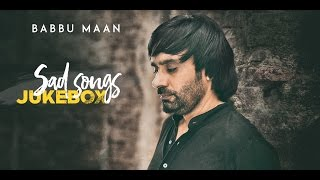 Babbu Maan  SADSONGS  Audio JukeBox