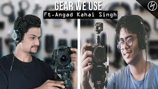 Gear We Use to make YouTube videos ft. Angad Kahai Singh | CreatorShed
