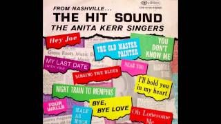 Anita Kerr - Bye Bye Love (The Everly Brothers Cover)