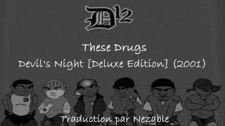 D12 - These Drugs (Traduction française)